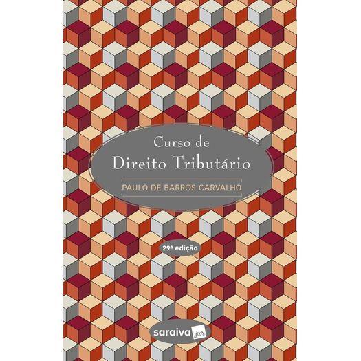 Curso de Direito Tributario - Carvalho - Saraiva - 29 Ed
