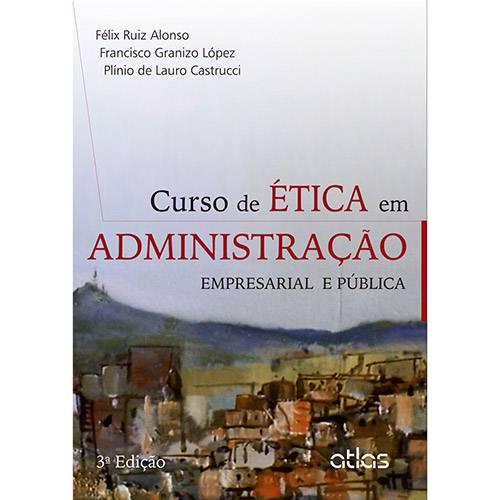 Curso de Ética em Administração: Empresarial e Pública