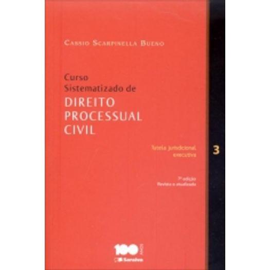 Curso Sistematizado de Direito Processual Civil 3 - Saraiva - 7 Ed
