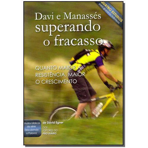 Davi e Manasses - Superando o Fracasso