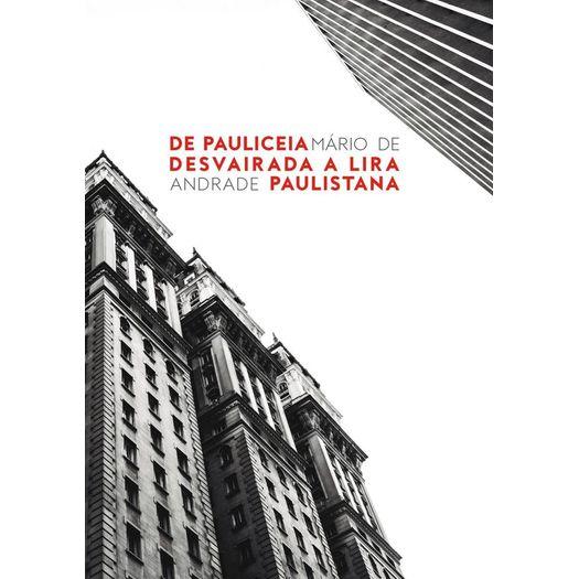 De Pauliceia Desvairada a Lira Paulistana - Martin Claret