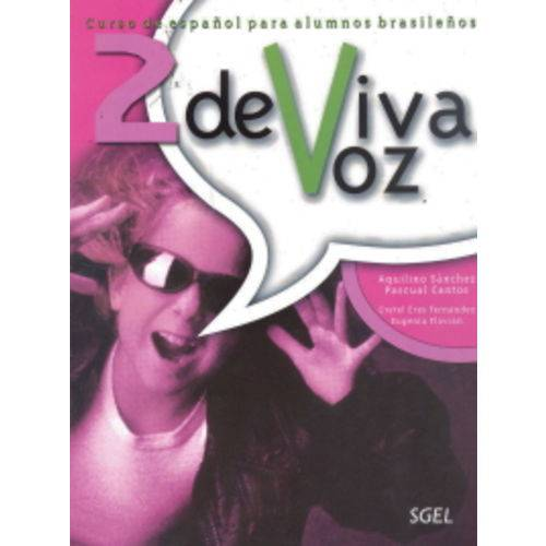 De Viva Voz 2 - Libro Del Alumno Con Cuaderno de Ejercicios - Sgel