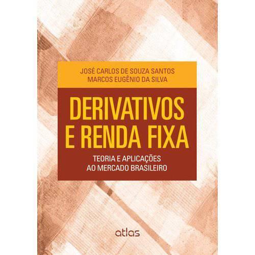 Derivativos e Renda Fixa: Teoria e Aplicacoes ao Mercado Brasileiro