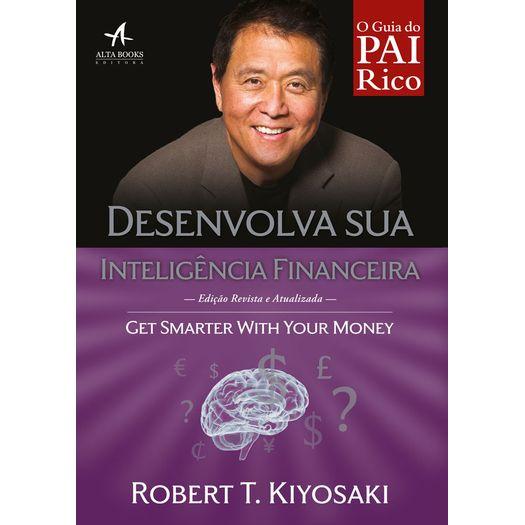 Desenvolva Sua Inteligencia Financeira - Alta Books