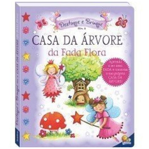 Destaque e Brinque - Casa da Arvore da Fada Flora - Todolivro