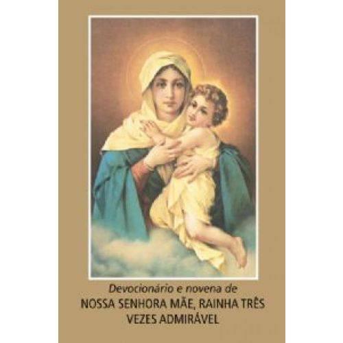 Devocionário e Novena a Nossa Senhora Mãe Rainha - Três Vezes Admirável
