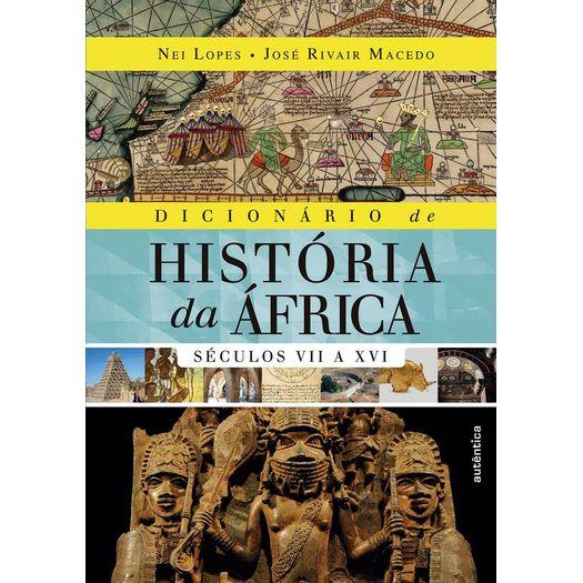 Dicionario de Historia da Africa - Seculos Vii a Xvi - Autentica