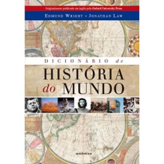 Dicionario de Historia do Mundo - Autentica