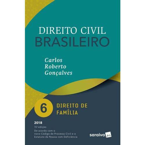 Direito Civil Brasileiro - Vol. 6 - Direito de Família - 15ª Ed. 2018