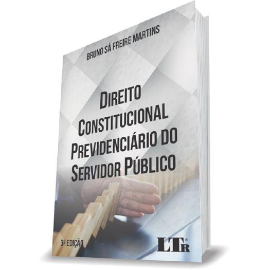 Direito Constitucional Previdenciario do Servidor Publico - Ltr