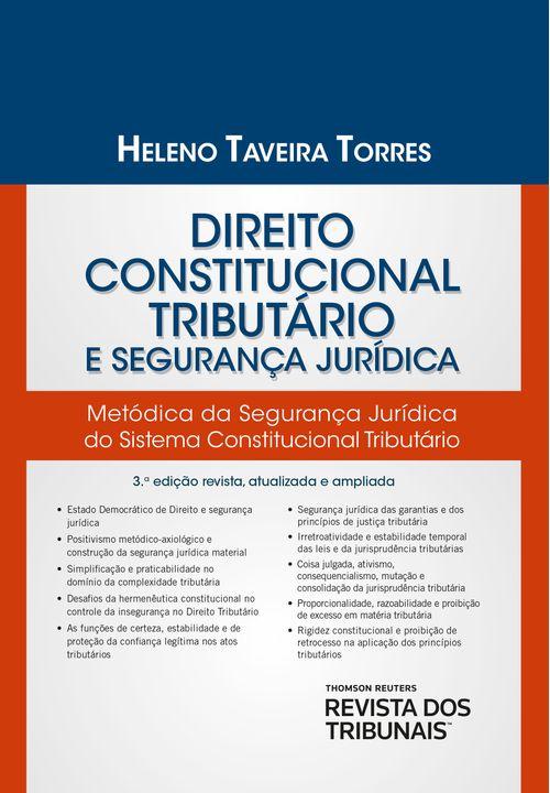 Direito Constitucional Tributário e Segurança Jurídica 3º Edição