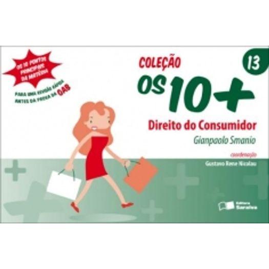 Direito do Consumidor - os 10+ Vol 13 - Saraiva