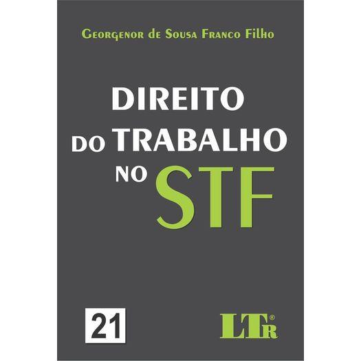 Direito do Trabalho no Stf - N. 21 - Ltr