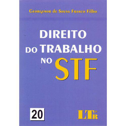 Direito do Trabalho no Stf - Vol. 20 - 01ed/17