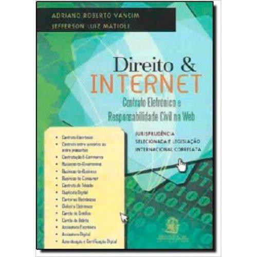 Direito e Internet - Contrato Eletronico e Responsabilidade Civil na Web - 1ª Ed. 2011