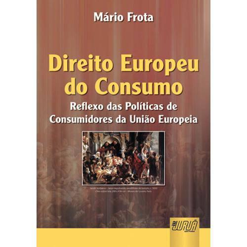 Direito Europeu do Consumo - Reflexo da Politica de Consumidores da União Europeia