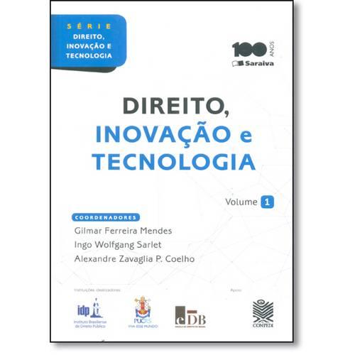 Direito, Inovação e Tecnologia - Vol.1 - Série Direito, Inovação e Tecnologia