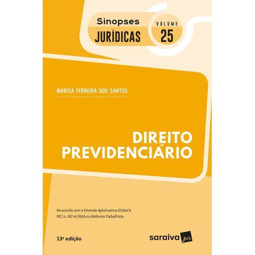 Direito Previdenciario - Vol 25 - Sinopses Juridicas - Saraiva - 13 Ed