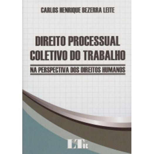 Direito Processual Coletivo do Trabalho - Ltr