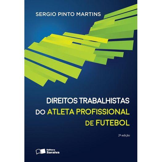 Direitos Trabalhistas do Atleta Profissional de Futebol - Saraiva