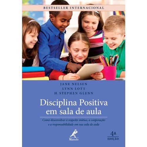 Disciplina Positiva em Sala de Aula - 4ª Edição - Manole