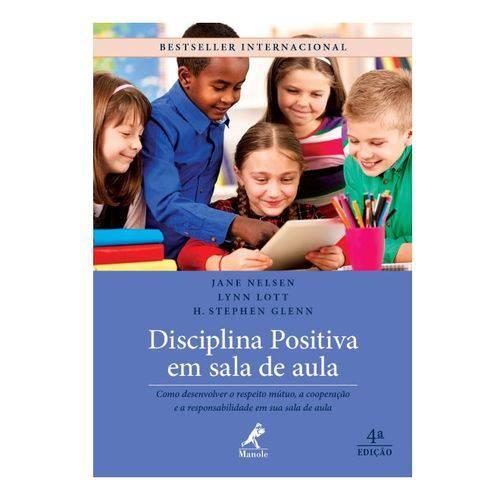 Disciplina Positiva em Sala de Aula: Manole 1ª Edição 2017 Jane Nelsen, Lynn Lott e H. Stephen Glen