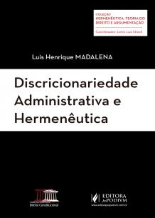 Discricionariedade Administrativa e Hermenêutica (2016)