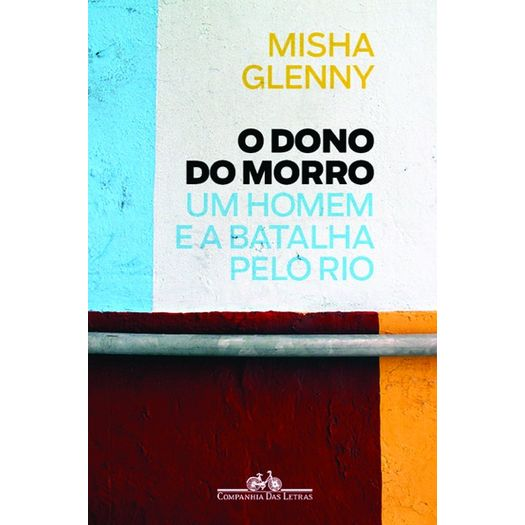 Dono do Morro, o - Cia das Letras