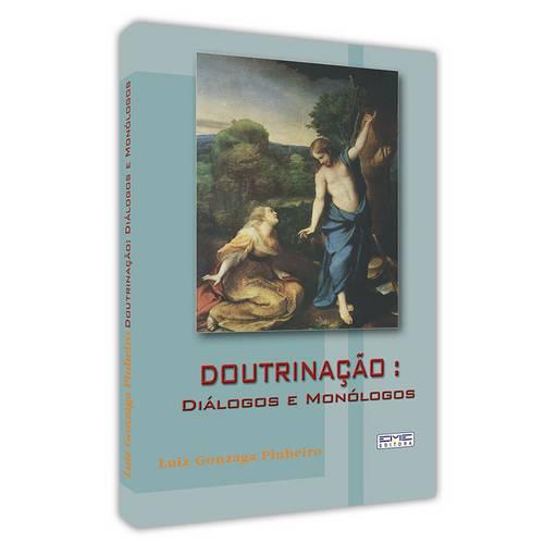Doutrinacao: Dialogos e Monologos