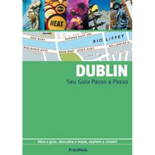 Dublin - Seu Guia Passo a Passo - Publifolha