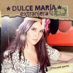 Dulce Maria - Extranjera/primera Par