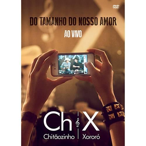 DVD - Chitãozinho & Xororó: do Tamanho do Nosso Amor - ao Vivo