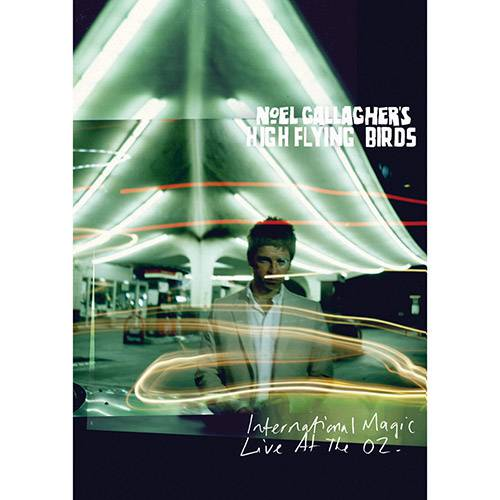 DVD Noel Gallagher´s High Flying Birds - International Magic Live At The O2 (Duplo)