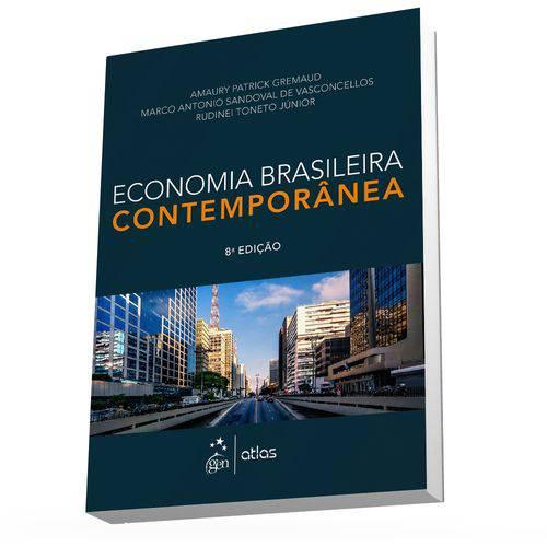Economia Brasileira Contemporânea - 8ª Ed.