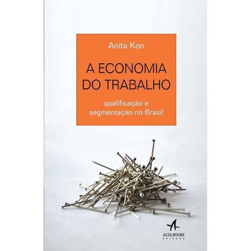 Economia do Trabalho, a - Alta Books