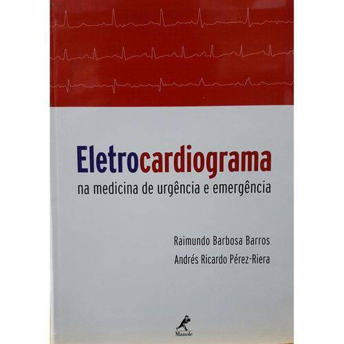 Eletrocardiograma na Medicina de Urgencia e Emergencia - Manole
