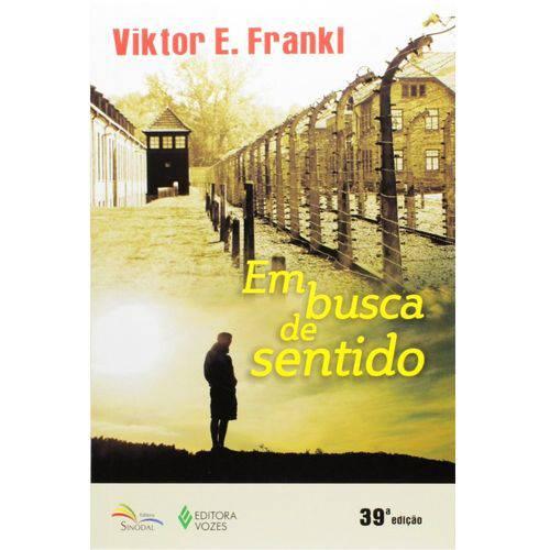 Em Busca de Sentido - Viktor E. Fankl