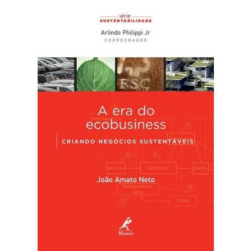 Era do Ecobusiness, a - Criando Negocios Sustentaveis