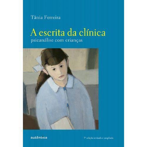 Escrita da Clinica, a - Autentica