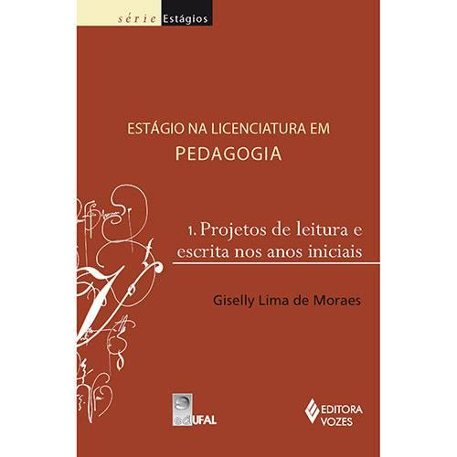 Estágio na Licenciatura em Pedagogia: 1. Projetos de Leitura e Escrita Nos Anos Iniciais
