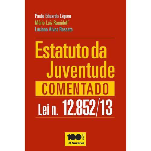 Estatuto da Juventude Comentado - Lei Nº 12.852/13 1ª Ed