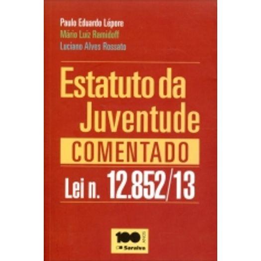 Estatuto da Juventude Comentado - Lei N 12852/13 - Saraiva