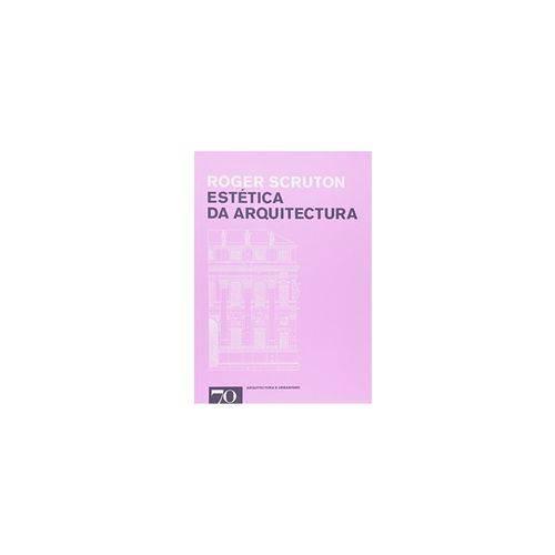 Estética da Arquitectura - Roger Scruton - Edições 70