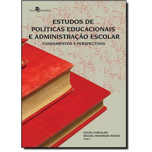 Estudos de Políticas Educacionais e Administração Escolar: Fundamentos e Perspectivas