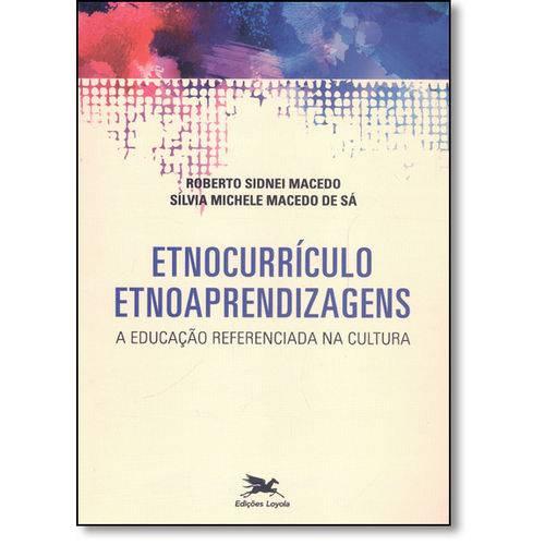 Etnocurrículo Etnoaprendizagens: a Educação Referenciada na Cultura