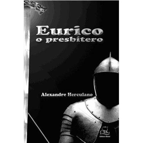 Eurico - o Presbitero 1ª Ed.2007