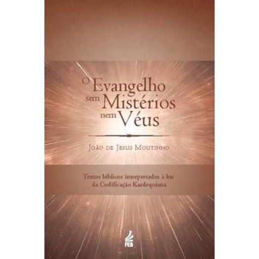Evangelho Sem Misterios Nem Veus, o - Feb