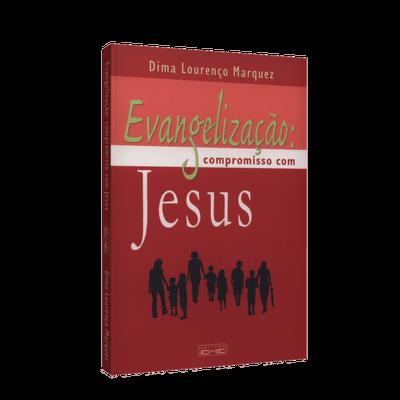 Evangelização: Compromisso com Jesus