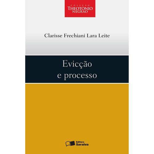 Evicção e Processo - Coleção Theotonio Negrão 1ª Ed.