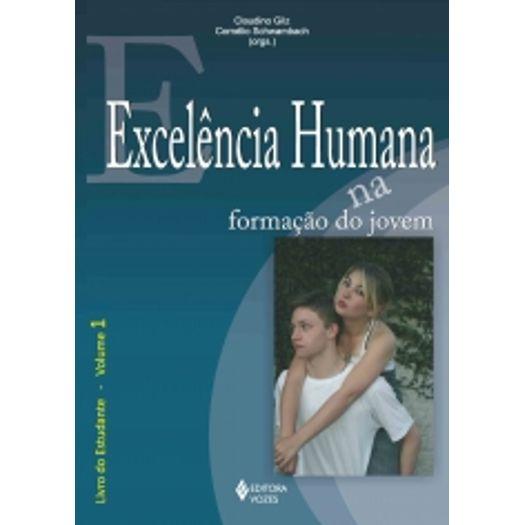 Excelencia Humana na Formacao do Jovem - Estudante - Vol 1 - Vozes